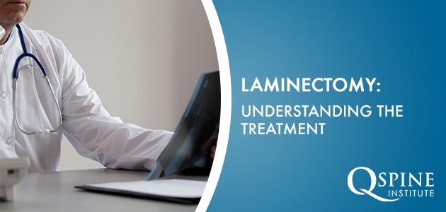 Understanding Laminectomy Spine Treatment
