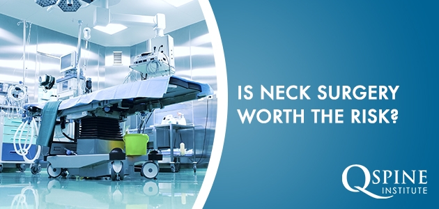 Is Neck Surgery Worth the Risk?