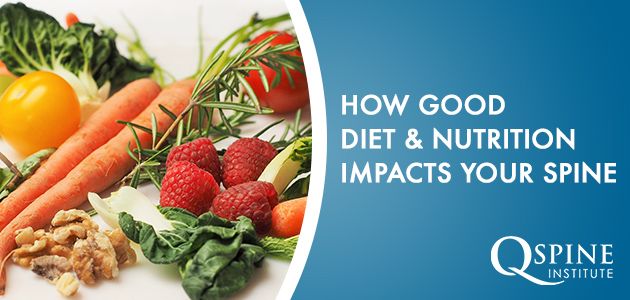 How Good Diet and Nutrition Impacts Your Spine