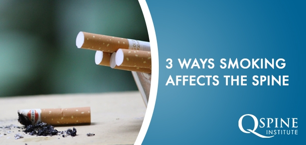 3 Ways Smoking Affects the Spine